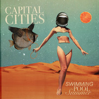 Capital Cities - Swimming Pool Summer (Explicit)