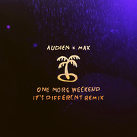 Audien - One More Weekend (It's Different Remix)