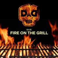 D.A.D. - Fire on the Grill