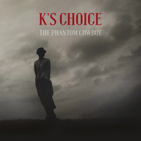 K's Choice - The Phantom Cowboy