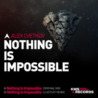 Alex Cvetkov - Nothing Is Impossible