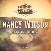 Nancy Wilson - Les idoles du Jazz : Nancy Wilson, Vol. 1