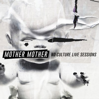 Mother Mother - No Culture (Live Sessions)