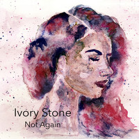 Ivory Stone - Not Again