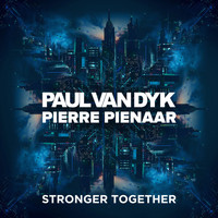 Paul van Dyk, Pierre Pienaar - Stronger Together