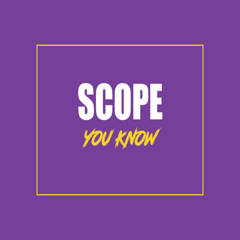 Scope - You Know