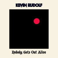 Kevin Rudolf - Nobody Gets Out Alive