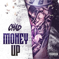 Chad - Money Up (Explicit)