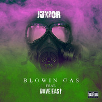 Junior - Blowin Gas (feat. Dave East) (Explicit)