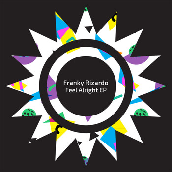 Franky Rizardo - Feel Alright EP