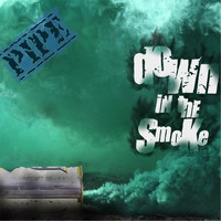 Pipe - Down in the Smoke
