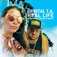 Crystal T.A. - Real Life (feat. Monsta Mack)