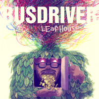 Busdriver - Leaf House (Explicit)