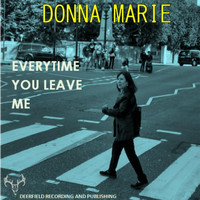 Donna Marie - Everytime You Leave Me
