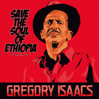 Gregory Isaacs - Save the Soul of Ethiopia