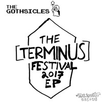 The Gothsicles - The Terminus Festival 2017