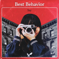 Best Behavior - Say
