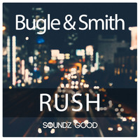 Bugle & Smith - Rush
