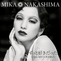Mika Nakashima - Zutto Sukidatta All My Covers