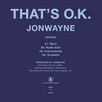 Jonwayne - That's O.K. (Explicit)