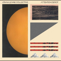 Jonah Levine Collective - Attention Deficit