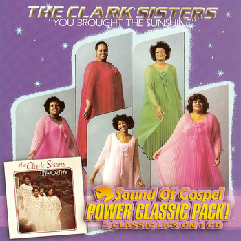 The Clark Sisters - You Brought The Sunshine / Unworthy