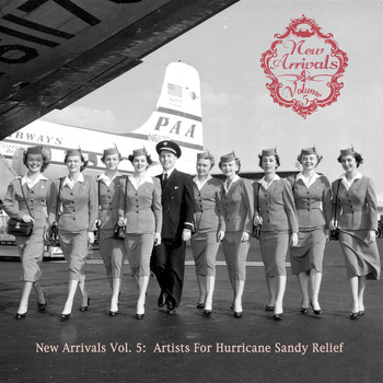 Various Artists - New Arrivals, Vol. 5 - Artist For Hurricane Sandy Relief