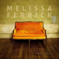 Melissa Ferrick - The Truth Is