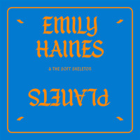 Emily Haines & The Soft Skeleton - Planets