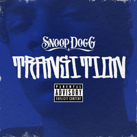 Snoop Dogg - Transition (Explicit)