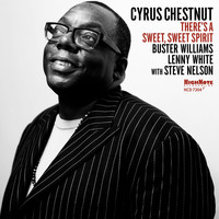 Cyrus Chestnut - There's a Sweet, Sweet Spirit