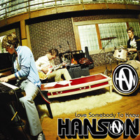 Hanson - Love Somebody To Know