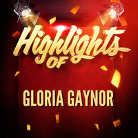 Gloria Gaynor - Highlights of Gloria Gaynor