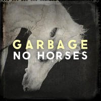 Garbage - No Horses