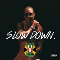 T-Total - Slow Down