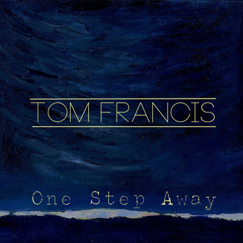 Tom Francis - One Step Away