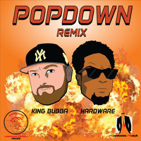 King Bubba - Popdown (Remix) [feat. King Bubba]