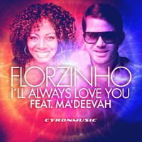 Florzinho - I'll Always Love You