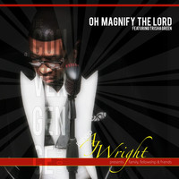 Bishop Aj Wright - Oh Magnify the Lord (Radio Edit) [feat. Trisha Green]