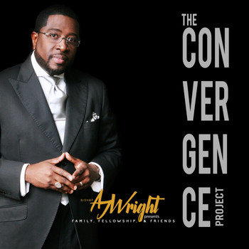 Bishop Aj Wright - The Convergence Project