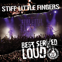 Stiff Little Fingers - Best Served Loud (Live at Barrowland [Explicit])