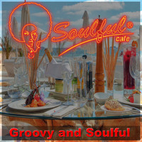 Soulful-Cafe - Groovy and Soulful