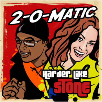 2-o-Matic - Harder Like Stone