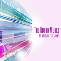 The North Works - We Are Back