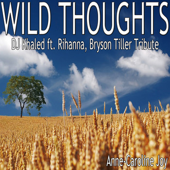 Anne-Caroline Joy - Wild Thoughts (DJ Khaled feat. Rihanna & Bryson Tiller Tribute)
