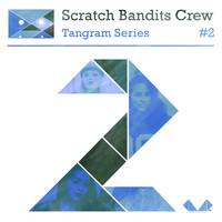 Scratch Bandits Crew - Tangram Series, Vol. 2
