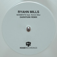 Ryahn Mills - Moments feat Kimmi Mac (DarKPunK Remix)