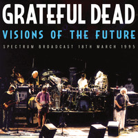 Grateful Dead - Visions of the Future (Live)