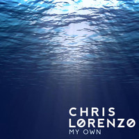 Chris Lorenzo - My Own