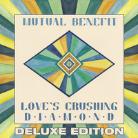 Mutual Benefit - Love's Crushing Diamond (Deluxe Edition)